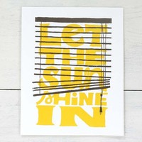 8x10 screenprinted poster - Let The Sun Shine In