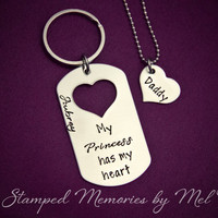 My Princess has My Heart - Hand Stamped Stainless Steel Dog Tag and Heart - Daddy Daughter Necklace Key Chain Set - Personalized Father Tag