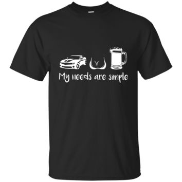 My Needs Are Simple Camaro Lover Best Selling T-Shirt