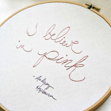 Handstitched quote I believe in pink by makenziandmadilyn on Etsy