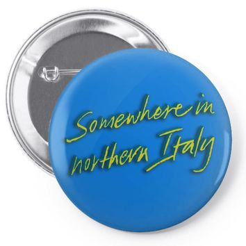 call me by your name somewhere in northern italy Pin-back button