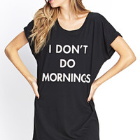 I Don't Do Mornings Nightdress