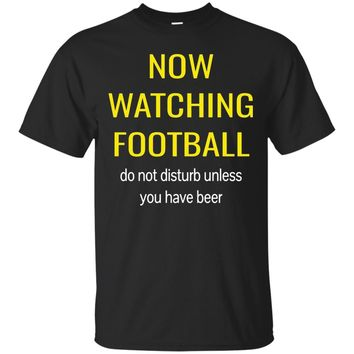 Now Watching Football- Funny Sports Beer Lover T-Shirt
