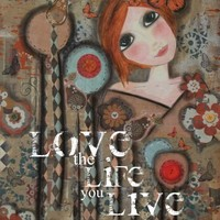 Love The LIFE You LIVE 5x7 ART Card Print | Luulla