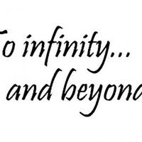 TO INFINITY AND BEYOND Vinyl wall quotes stickers sayings home art decor decal