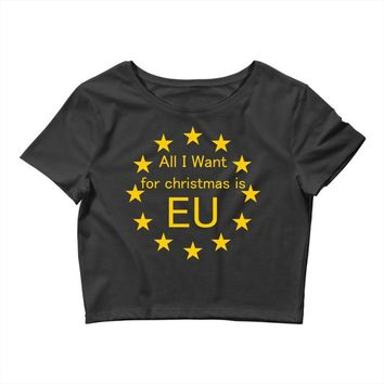 All I want for Christmas is EU Crop Top