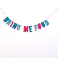Bring Me Food felt banner, felt party banner, cubicle banner in peacock, teal and fuchsia
