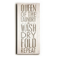 Queen Of Laundry by Artist Dallas Drotz Wood Sign