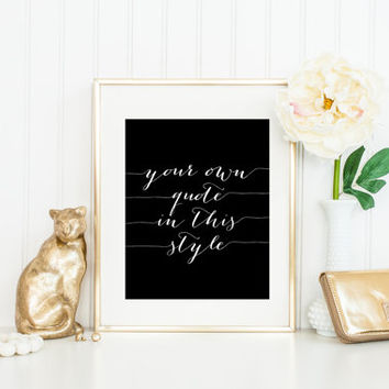 Custom Calligraphy Print / Black and White Print / Custom Quote Print / Wedding Sign / Fashion Print / Custom Wall Art / Up to 13x19
