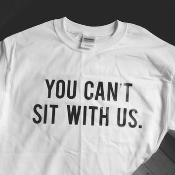 you can't sit with us mean girls tshirt famous movie quotes
