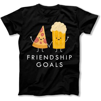 Friendship Goals - Pizza and Beer