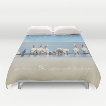 You Make a Big Difference In This World Duvet Cover by Jai Johnson