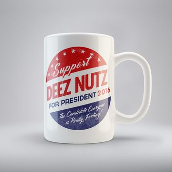 Deez Nuts for President Coffee Mugs
