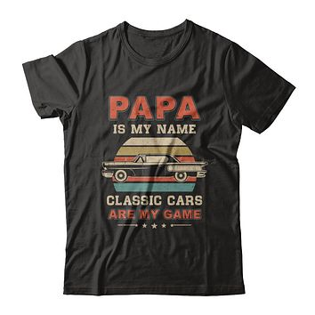 Vintage Papa Is My Name Class Cars Are My Game Fathers Day