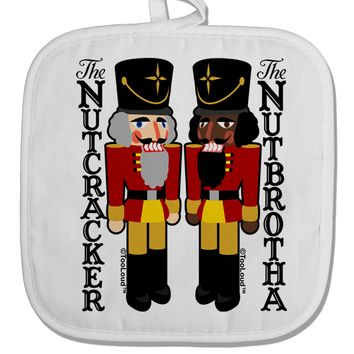 The Nutcracker and Nutbrotha White Fabric Pot Holder Hot Pad by TooLoud