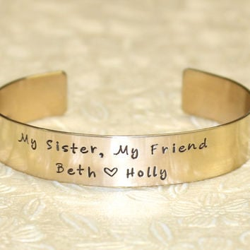 Sister Gift - My Sister, My Friend Custom Personalized Hand Stamped Brass Cuff Bracelet by Laiton Doux