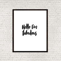 Typography art,Instant download,Typographic print,Word art,Motivational quote,Inspirational poster,Hello I'm fabulous,Printable poster