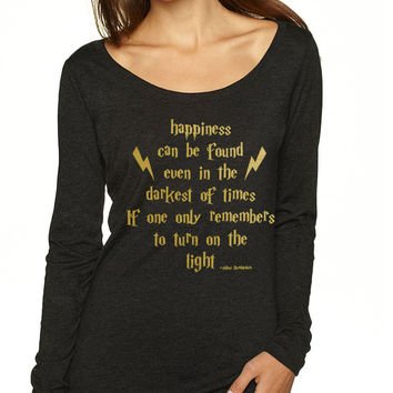 Women's Shirt Happiness Can Be Found Even In The Darkest