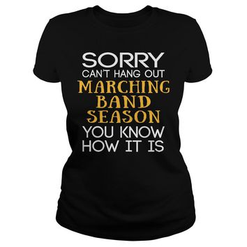 Sorry can't hang out marching band season you know how it is shirt Premium Fitted Ladies Tee