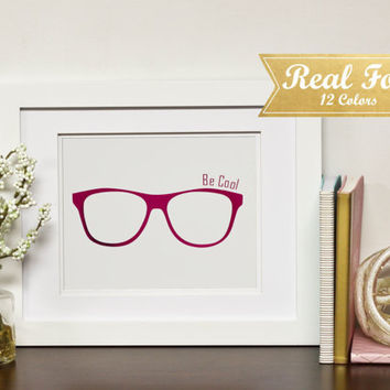 "Real Gold Foil Print With Frame (Optional) ""Be Cool"" Eye Glasses, Office Decor, Nerd Gifts, Sunglasses, Dorm Room, Hot Pink Foil, Framed Art"