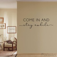Come in and Stay Awhile Wall Decal (DE0110)