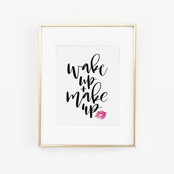 Wake Up and Makeup, Lips Print, Makeup Art, Makeup Print, Makeup Quote, Vanity Decor, Bathroom Decor, Beauty Room, Lipstick Print, Printable