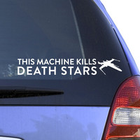 This Machine Kills Death Stars