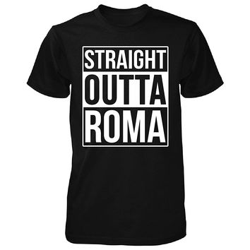Straight Outta Roma City. Cool Gift - Unisex Tshirt