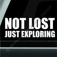 Not Lost Just Exploring Funny Bumper Sticker Vinyl Decal JDM Car Truck SUV 4x4