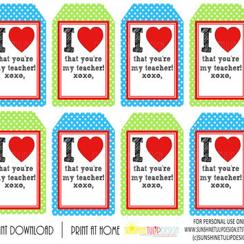 Printable Teacher Appreciation Tags, I Love That You're My Teacher gift tags by SUNSHINETULIPDESIGN