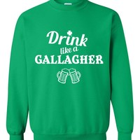 "Shameless ""Drink like a Gallagher"" Crew Neck Sweatshirt"