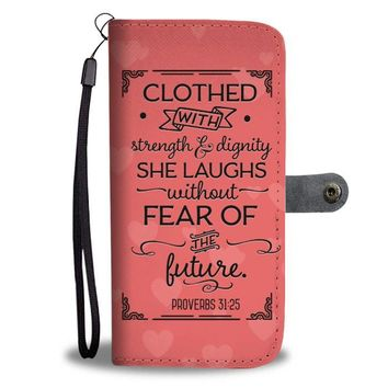 Clothed With Strength & Dignity - Christian  Wallet Phone Case