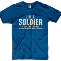 I'm A Soldier To Save Time Let's Just Assume I'm Never Wrong  Men Women Ladies Funny Joke Geek Clothes Army T shirt Tee Gift Present