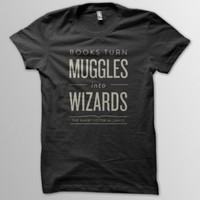 DFTBA Records :: Books Turn Muggles Into Wizards T-Shirt