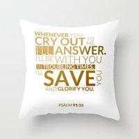 Psalm 91:15 - Gold Throw Pillow by cooledition | Society6