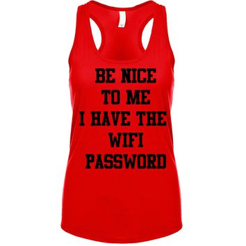 Be Nice To Me I Have The Wifi Password Women's Tank