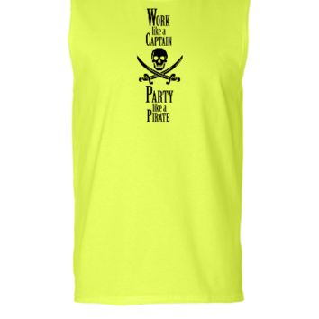 Work like a CAPTAIN party like a PIRATE - Sleeveless T-shirt