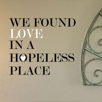 Vinyl Decal We Found Love in a Hopeless from HouseHoldWords on