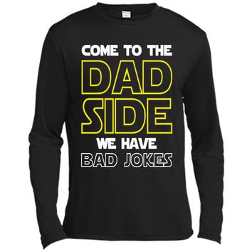 Come To The Dad Side We Have Bad Jokes Shirt Funny Father shirt