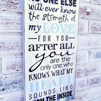 Strength of My Love Baby Nursery Sign, Quote, Large nursery wall art, No one else will ever know the, baby shower gift