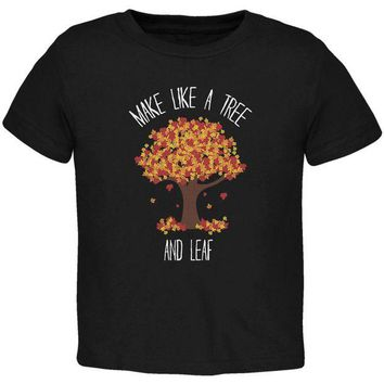DCCK8UT Make Like a Tree and Leaf Pun Toddler T Shirt