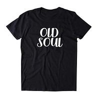 Old Soul Shirt Hippie Bohemian Boho Free Spirit Yoga Clothing T-shirt