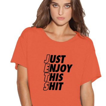 Just Enjoy This Shit Jets Boxy Flowy ladies Tshirt