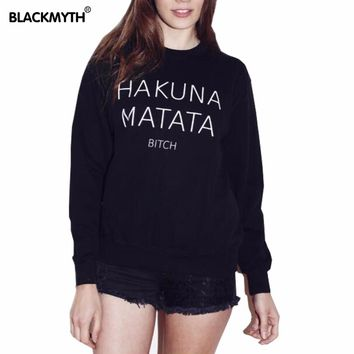 HAKUNA MATATA BITCH Printing Women Long sleeve Crewneck  Fashionable Style Black White Hedging Comfortable