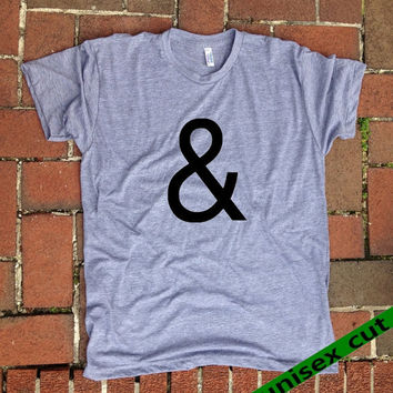 Ampersand sign. Unisex heather gray tri blend T shirt . Fun Women Mens Clothing. And??? on and on and on. You and me.