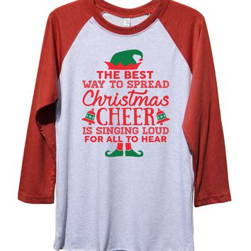 The Best Way to Spread Christmas Cheer Is Singing Loud For All To Hear Funny Christmas - Unisex Baseball Tee Mens And Womens