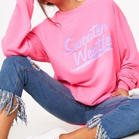 Pink Sweater Weather Slogan Sweater