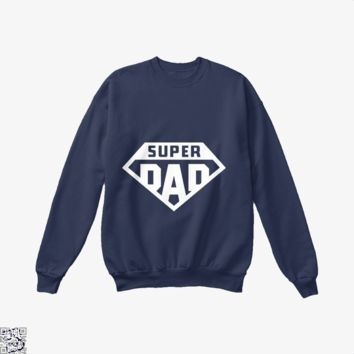 Superdad, Father's Day Crew Neck Sweatshirt