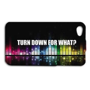 Funny Music DJ Phone Case TURN DOWN FOR WHAT iPhone 4 4s 5 5s 5c 6 6s Plus iPod