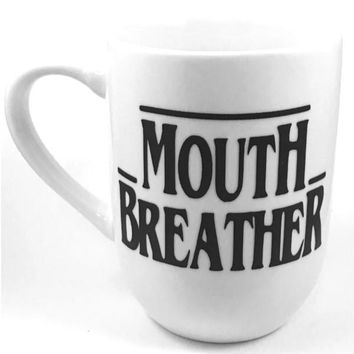 Mouth Breather Heat Transfer Vinyl Coffee Mug Handmade Stranger Things Cup